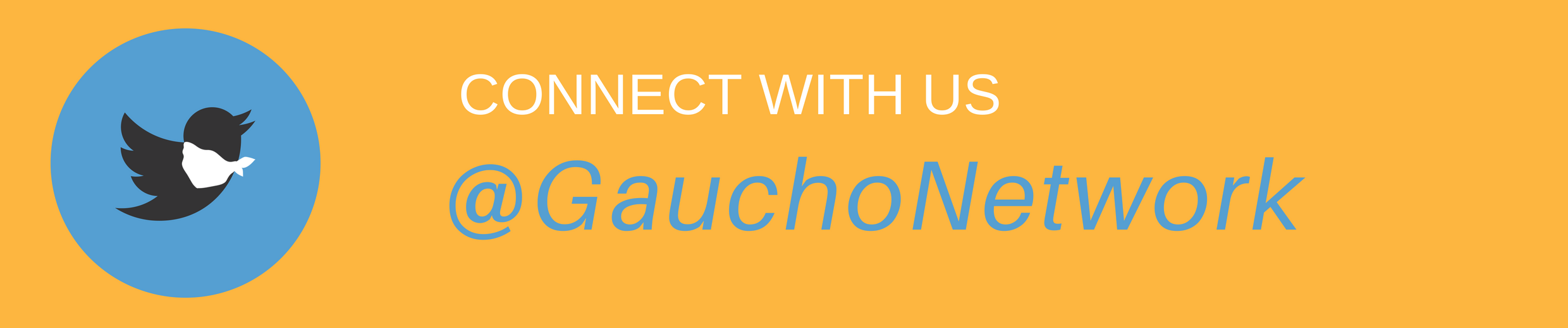 Connect with us @GauchoNetwork